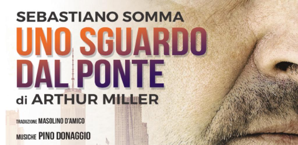"""""""Uno sguardo dal ponte"""" con Sebastiano Somma domani al teatro Guerrieri di Matera"""