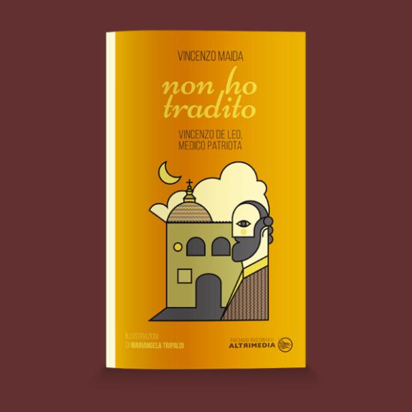 """Montalbano Jonico, il lockdown, la vicenda De Leo e il presunto tradimento nei confronti di Pisacane: in libreria """"Non ho tradito"""" di Vincenzo Maida"""